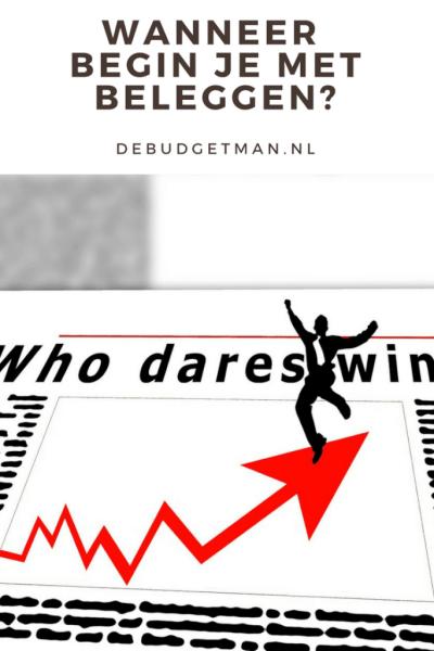 Wanneer je moet beginnen met beleggen, debudgetman.nl