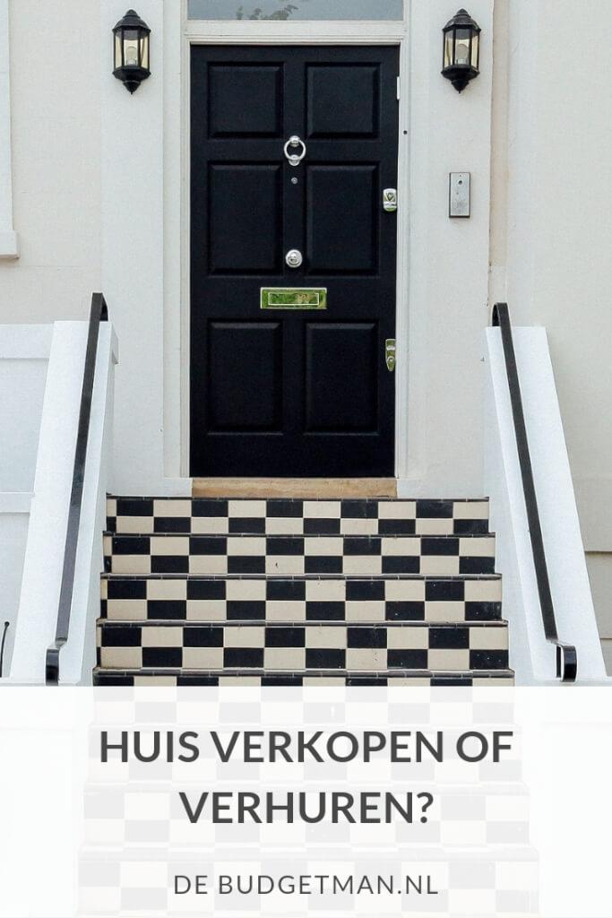 Huis verkopen of verhuren? DeBudgetman.nl