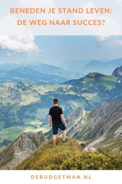 beneden je stand leven: de weg naar succes? #vrijheid #geluk #budget #debudgetman