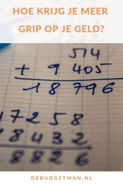 Hoe krijg je meer grip op geld? #schuld #geld #besparen #DeBudgetman