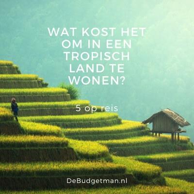 Wat het kost om in het tropische buitenland te wonen; 5opreis; DeBudgetman.nl