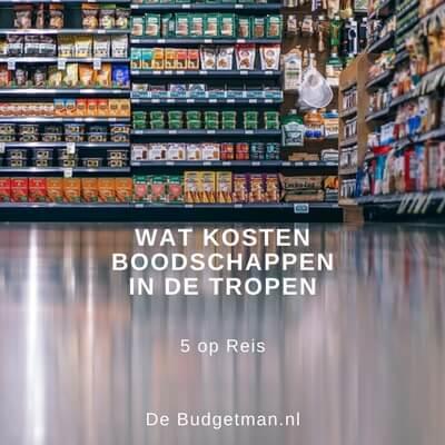 Wat kosten de boodschappen in de tropen_; 5opreis; DeBudgetman.nl