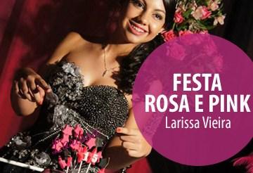 Festa Rosa e Pink Larissa