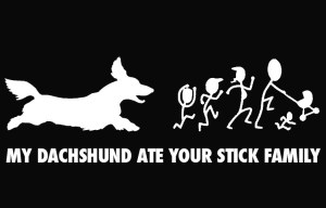 Dachshund ate your stick figure family decal