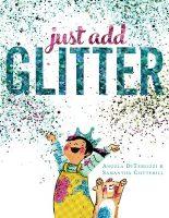 Just Add Glitter by DiTerlizzi and Cotterill