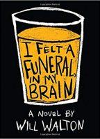 I Felt a Funeral in My Brain by Will Walton