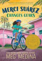 Merci Suarez Changes Gears by Meg Medina
