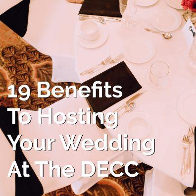Blog: 19 Benefits to DECC Wedding