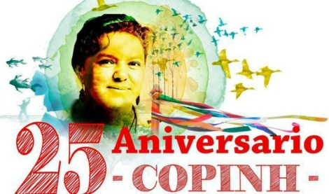The Council of Popular Organizations and Indigenous people of Honduras (COPINH), founded on March 27, 1993, to defend indigenous culture and the natural environment, is celebrating its 25th anniversary.