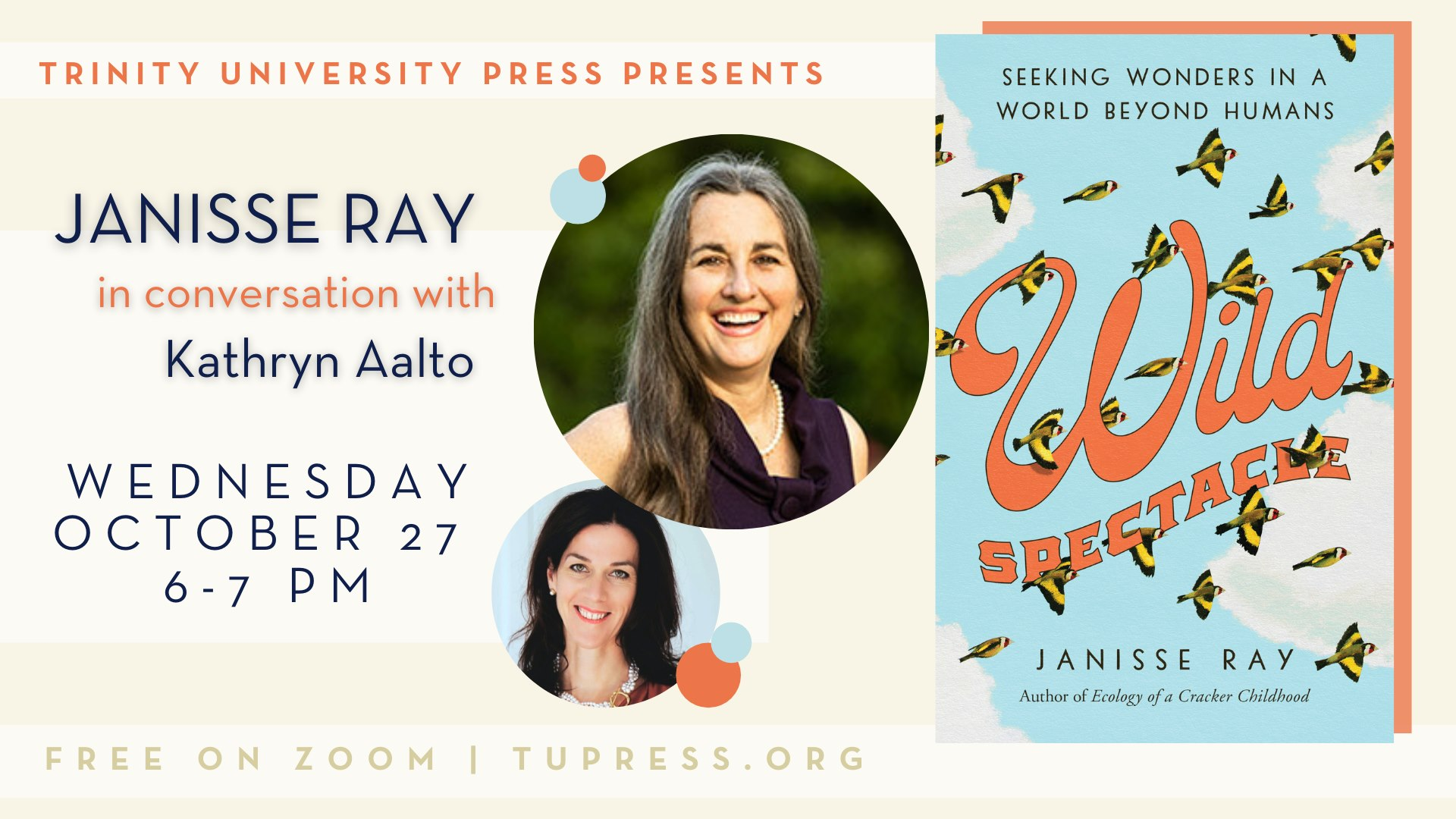 'Wild Spectacle': A Conversation Between Autors Janisse Ray and Kathryn Aalto