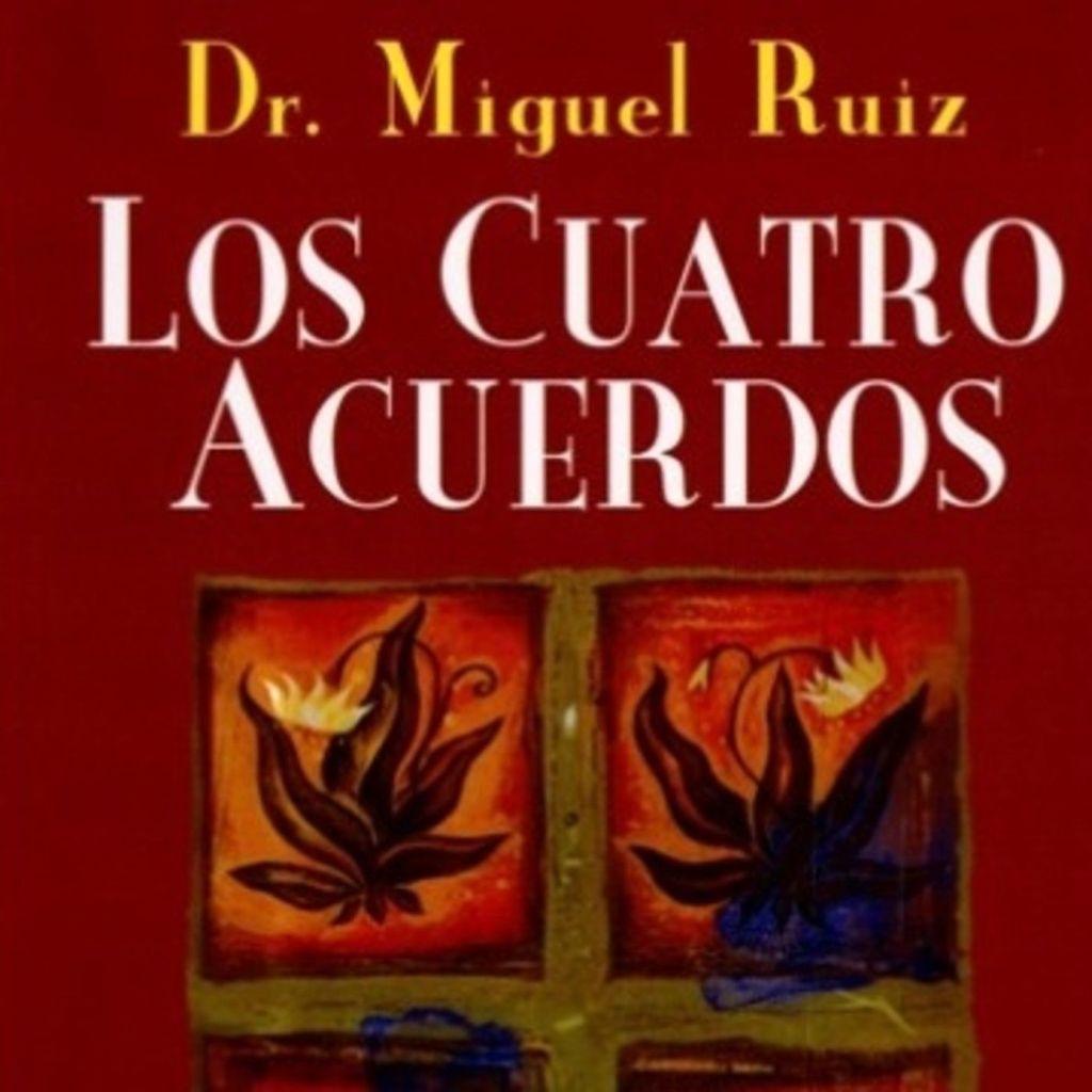 Los Cuatro Acuerdos, Audiolibro - Don Miguel Ruiz