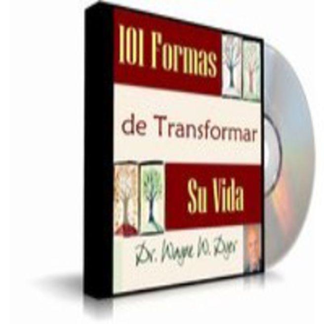 101 formas de transformar su vida, Audiolibro - Dr. Wayne W. Dyer