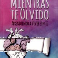 Aprendiendo A Vivir Sin Ti, Mientras Te Olvido, PDF - Nacarid Portal Arráez
