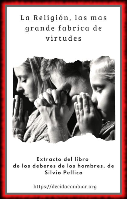 La religión es la mas grande fabrica de virtudes y valores