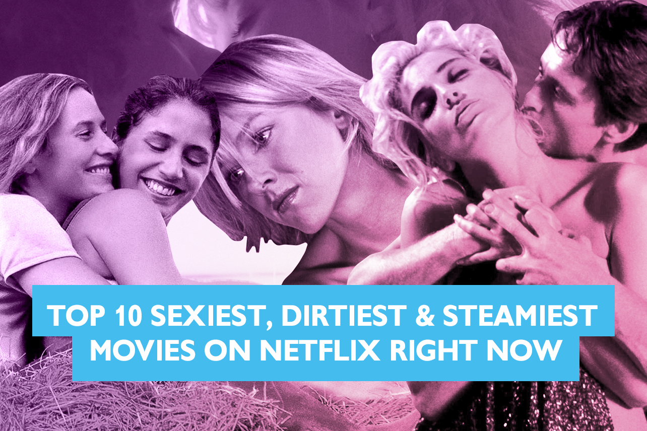 After Porn Ends 2017 Trailer top 10 sexiest, dirtiest & steamiest movies on netflix right