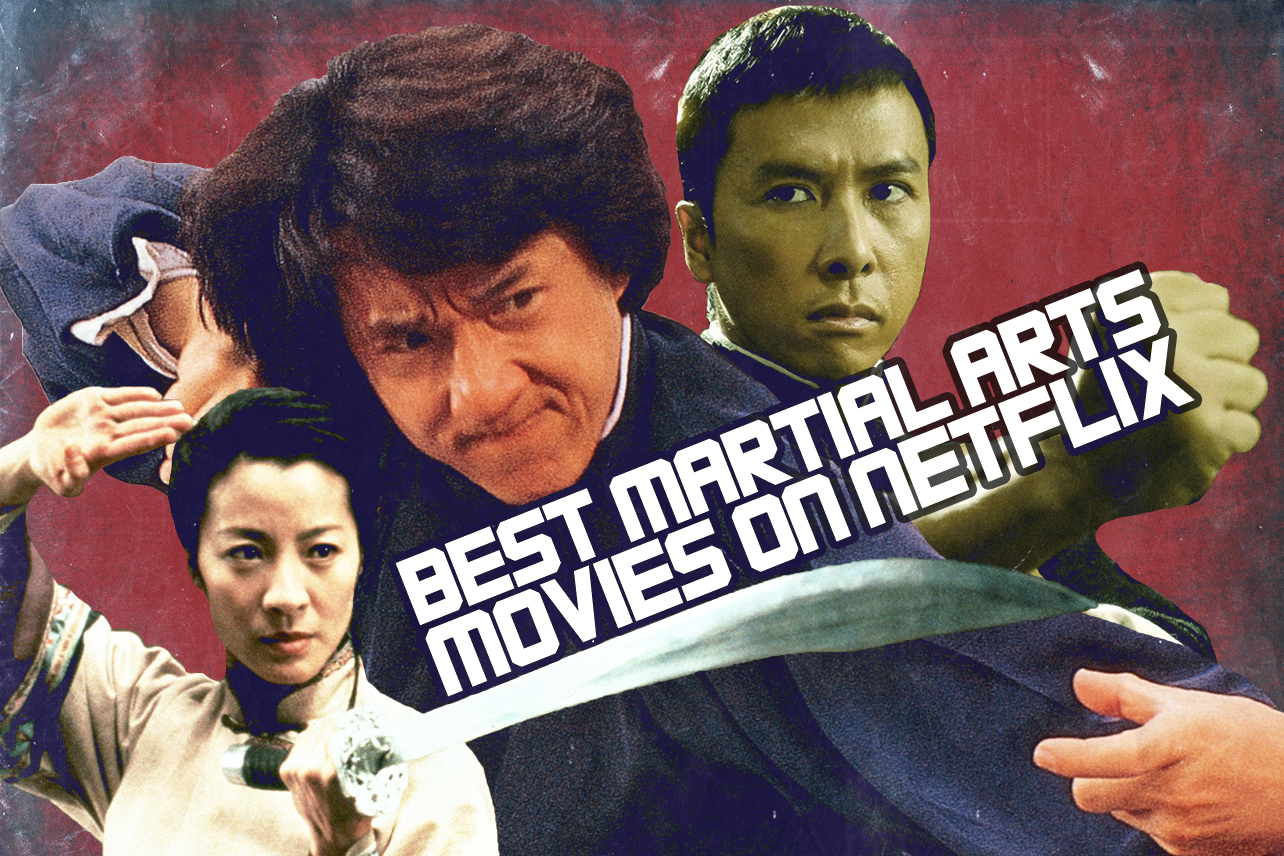 The 13 Martial Arts Movies On Netflix With The Highest Rotten