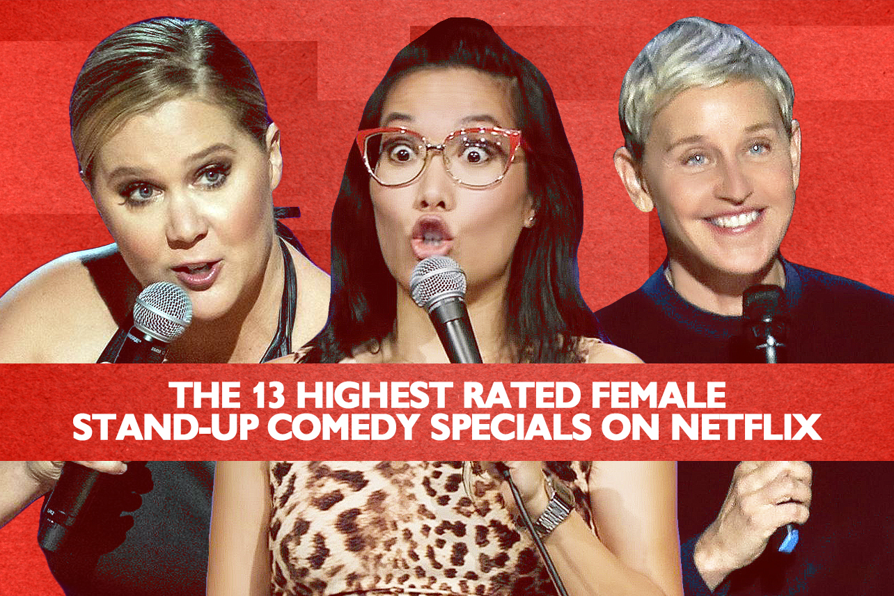 13 Female Stand Up Comedy Specials On Netflix With The Highest Rotten Tomatoes Scores