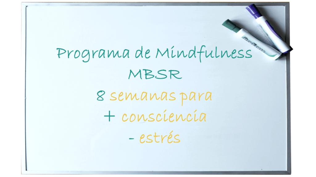Programa MBSR de Mindfulness en 8 semanas