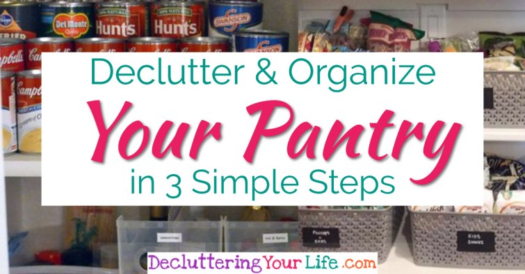 3 simple steps to a decluttered and organized pantry in YOUR kitchen