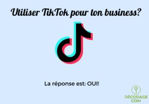 Utiliser TikTik pour son entreprise