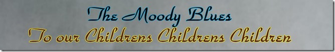 To our Childrens Childrens Children