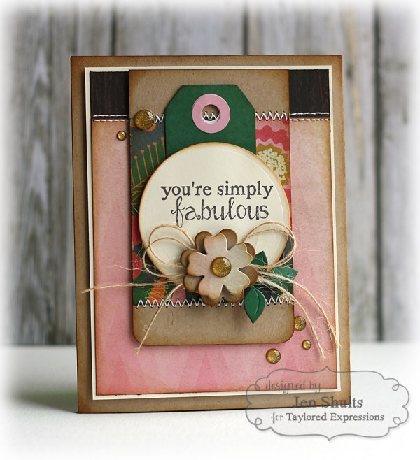 You're simply fabulous, handmade card by Jen Shults. Paper from Fancy Pants, Stamps and dies from Taylored Expressions