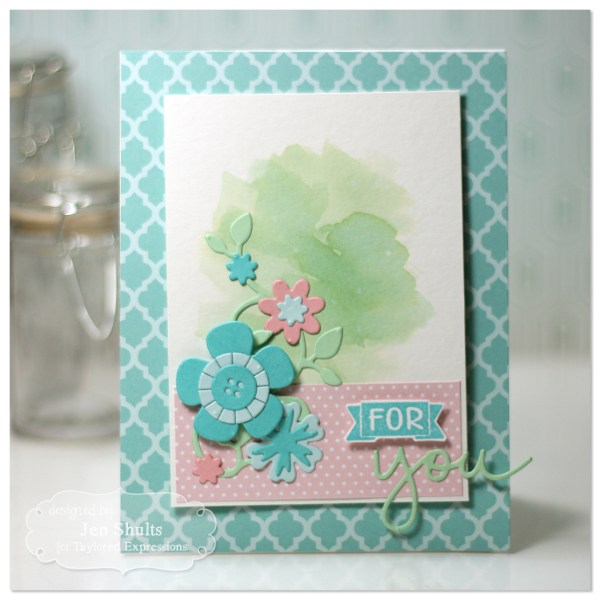 For You by Jen Shults, stamps and dies from Taylored Expressions