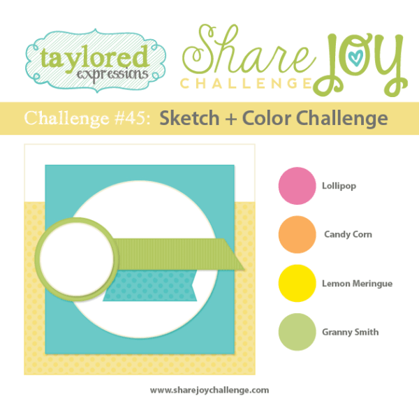 Share Joy Challenge 45 by Taylored Expressions