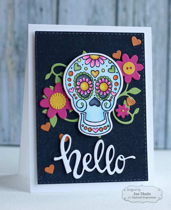 Hello by Jen Shults, handmade card, sugar skulls, taylored expressions