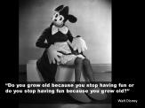 walt-disney-quote-having-fun-grow-old