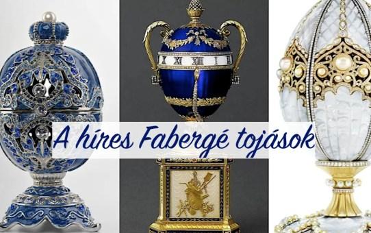 A híres Fabergé tojások