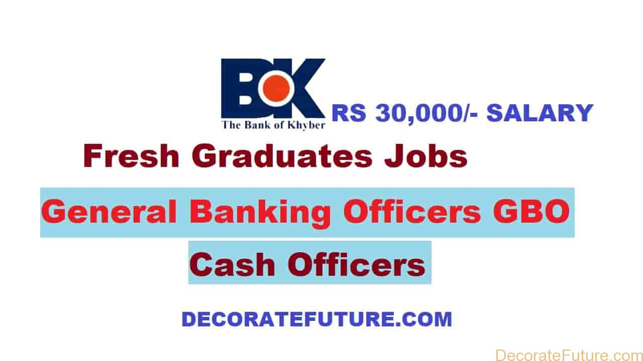 Bank of Khyber General Banking Officers GBO & Cash Officers