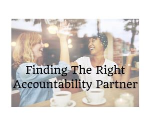 Finding The Right Accountability Partner 2