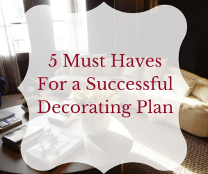 5 Must Haves for a Successful Decorating Plan