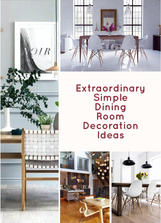 Extraordinary Simple Dining Room Decoration Ideas