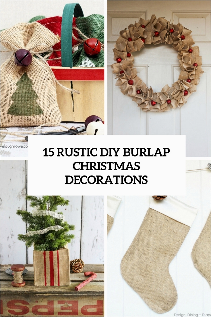 45 Diy Rustic Christmas Decorations 68 15 Rustic Diy Burlap Christmas Decorations Shelterness 8
