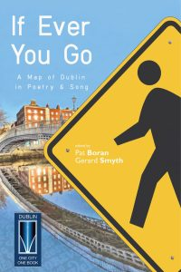 If Ever You Go: A Map of Dublin in Poetry and Song. Boran & Smyth (eds.)