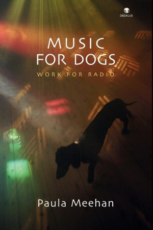 Music for Dogs. Paula Meehan