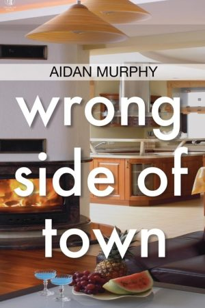 Wrong Side of Town. Aidan Murphy