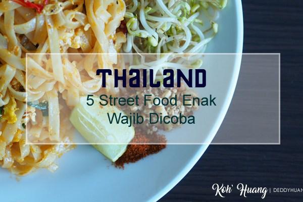 5 Street Food Enak Wajib Coba Saat Ke Thailand