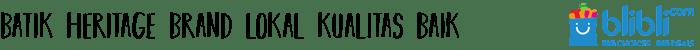 batik heritage - Galeri Indonesia, Produk Kreatif Asli Indonesia dari Blibli.com