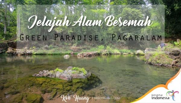 Jelajah Alam Besemah : Green Paradise, Pagaralam