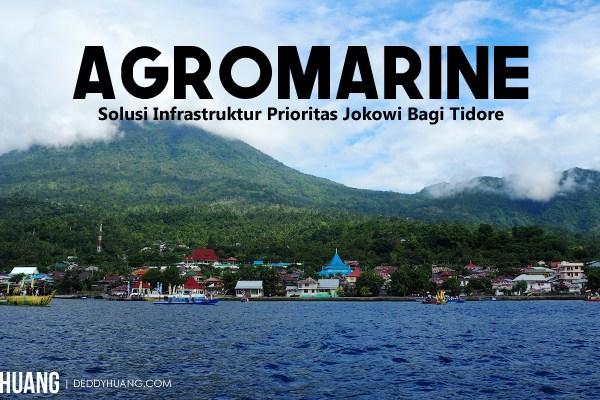 Agromarine, Solusi Infrastruktur Prioritas Jokowi Bagi Tidore