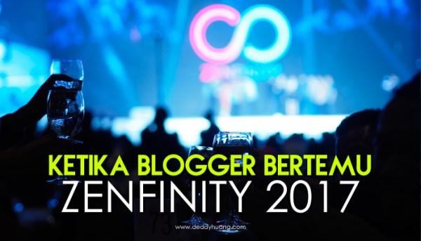 Ketika Blogger Bertemu di ZenFinity 2017