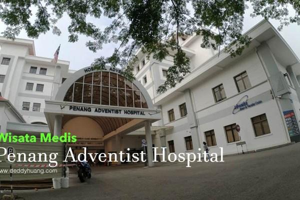 Panduan Berobat ke Penang : Penang Adventist Hospital
