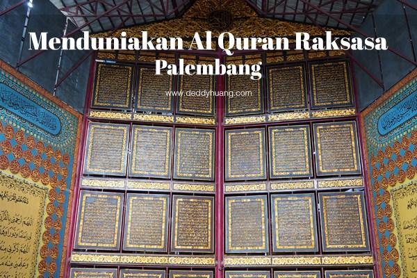 Menduniakan Al Quran Al Akbar Raksasa Palembang