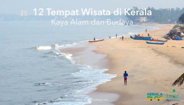 12 Tempat Wisata di Kerala Ini Kaya Alam dan Budaya (End)
