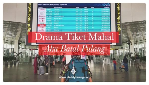 Drama Tiket Mahal + Habis, Aku Batal Pulang