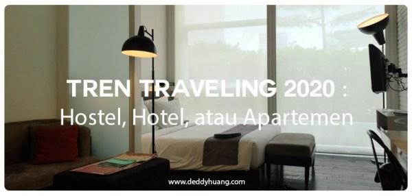 Tren Traveling 2020 : Hostel, Hotel atau Apartemen
