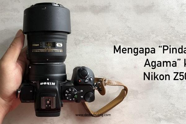 "10 Alasan ""Pindah Agama"" dari Kamera Sony A7ii ke Nikon Z50"